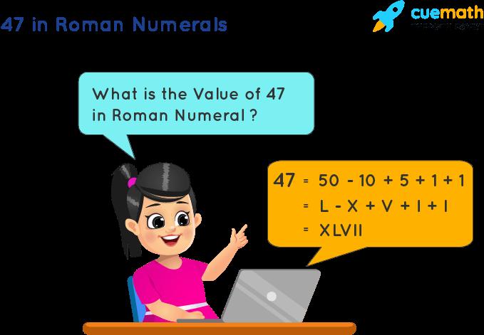 47 in Roman Numerals